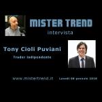 8 gennaio: Tony Cioli Puviani – trader indipendente –  per la prima volta ai nostri microfoni