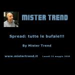 28 maggio 2018 – Spread: tutte le bufale dette agli italiani – by Mister Trend